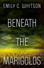 Beneath the Marigolds