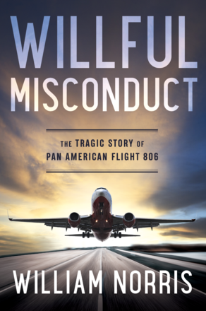 Willful Misconduct - The Tragic Story of Pan American Flight 806